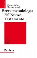 Breve metodologia del Nuovo Testamento - Thomas Söding, Christian Münch