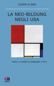 Copertina di 'La neo-Bildung negli USA. Autori e modelli di pedagogia critica'