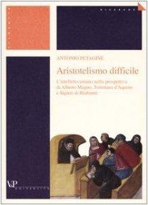 Copertina di 'Aristotelismo difficile. L'intelletto umano nella prospettiva di Alberto Magno, Tommaso d'Aquino e Sigieri di Brabante'