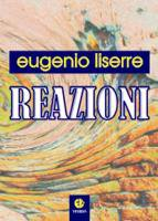 Reazioni - Liserre Eugenio