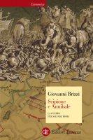 Scipione e Annibale - Giovanni Brizzi