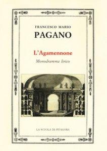 Copertina di 'L' Agamennone. Monodramma lirico'