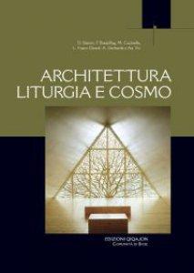 Copertina di 'Architettura liturgia e cosmo'