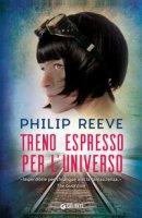 Treno espresso per l'universo - Reeve Philip