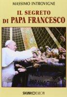 Il segreto di papa Francesco - Massimo Introvigne