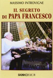 Copertina di 'Il segreto di papa Francesco'