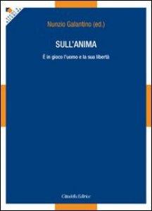 Copertina di 'Sull'anima: è in gioco la libertà dell'uomo'
