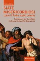 """""""Siate misericordiosi come il Padre Vostro celeste"""" (lc 6,27-36) - Ciriello Caterina"""
