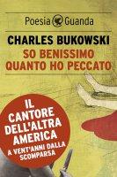 So benissimo quanto ho peccato - Charles Bukowski
