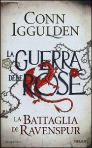 Copertina di 'La battaglia di Ravenspur. La guerra delle Rose'