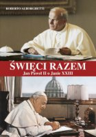 ?wi?ci razem. Jan Pawel II o Janie XXIII - Roberto Alborghetti