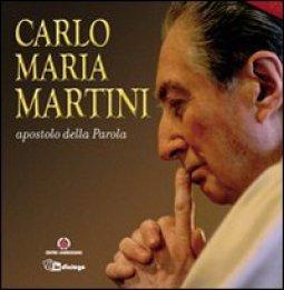 Copertina di 'Carlo Maria Martini apostolo della Parola'
