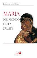 Maria nel mondo della salute - Lazzari Riccarda
