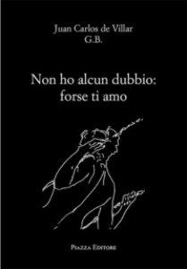 Copertina di 'Non ho alcun dubbio: forse ti amo'