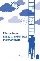 Esercizi spirituali per manager - �tienne Perrot