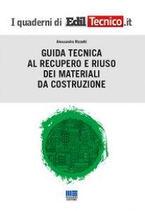 Copertina di 'Guida tecnica al recupero e riuso dei materiali da costruzione'