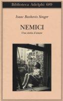 Nemici, una storia d'amore - Singer Isaac Bashevis