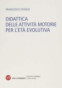 Copertina di 'Didattica delle attività motorie per l'età evolutiva.'