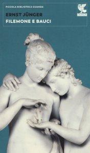 Copertina di 'Filemone e Bauci. La morte nel mondo mitico e nel mondo tecnico'