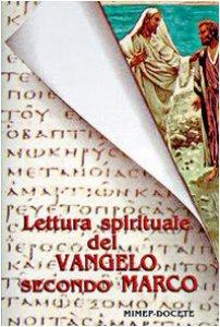 Copertina di 'Lettura spirituale del Vangelo secondo Marco'