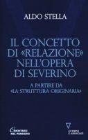 Il concetto di «relazione» nell'opera di Severino a partire da «La struttura originaria» - Stella Aldo