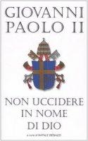 Non uccidere in nome di Dio - Giovanni Paolo II