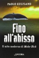 Fino all'abisso - Paolo Gulisano