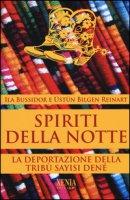 Spiriti della notte. La deportazione della tribù Sayisi Denè - Bussidor Ila, Bilgen Reinart Ustun