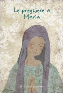 Copertina di 'Le preghiere a Maria'