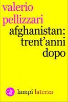 Afghanistan: trent'anni dopo - Valerio Pellizzari