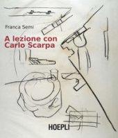 A lezione con Carlo Scarpa - Semi Franca