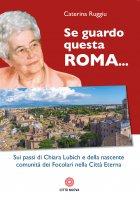 Se guardo questa Roma. - Caterina Ruggiu