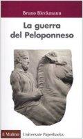 La guerra del Peloponneso. La grande guerra dell'antichità - Bleckmann Bruno