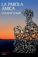 La parola amica - Giovanni Grandi
