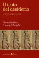 Il testo del desiderio. Letteratura e psicoanalisi - Alfano Giancarlo, Colangelo Stefano