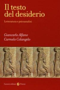 Copertina di 'Il testo del desiderio. Letteratura e psicoanalisi'