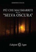 Più che mai smarriti nella «selva oscura» - Edmondo Coccia