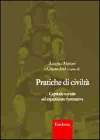 Pratiche di civiltà. Capitale sociale ed esperienze formative