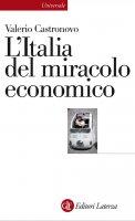 L'Italia del miracolo economico - Valerio Castronovo