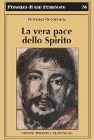 La vera pace dello Spirito - Olgiati Feliciano
