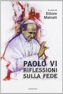 Copertina di 'Paolo VI riflessioni sulla fede'