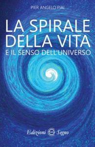 Copertina di 'La spirale della vita e il senso dell'universo'