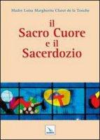 Il Sacro Cuore e il sacerdozio - Luisa Margherita Claret de la Touche