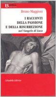 Racconto della passione e della risurrezione - Maggioni Bruno