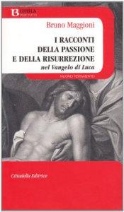 Copertina di 'Racconto della passione e della risurrezione'