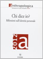 Anthropologica. 2012: Chi dice io?