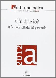 Copertina di 'Anthropologica. 2012: Chi dice io?'