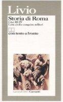 Storia di Roma. Libri 3-4. Lotte civili e conquiste militari. Testo latino a fronte - Livio Tito