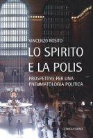 Lo spirito e la polis - Vincenzo Rosito