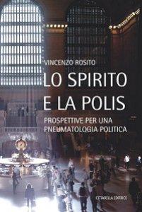 Copertina di 'Lo spirito e la polis'